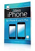 Mein iPhone - für iPhone 6 und 6 Plus - inkl. ...