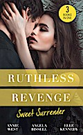 Ruthless Revenge: Sweet Surrender: Seducing His Enemy's Daughter / Surrendering to the Vengeful Italian / Soldier Under Siege (Mills & Boon M&B)