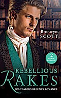Rebellious Rakes: Rake Most Likely to Rebel (Rakes on Tour) / Rake Most Likely to Thrill (Rakes on Tour) (Mills & Boon M&B)
