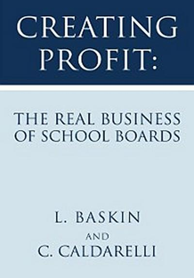 Creating Profit: the Real Business of School Boards