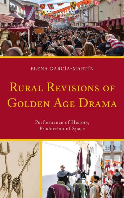 Rural Revisions of Golden Age Drama