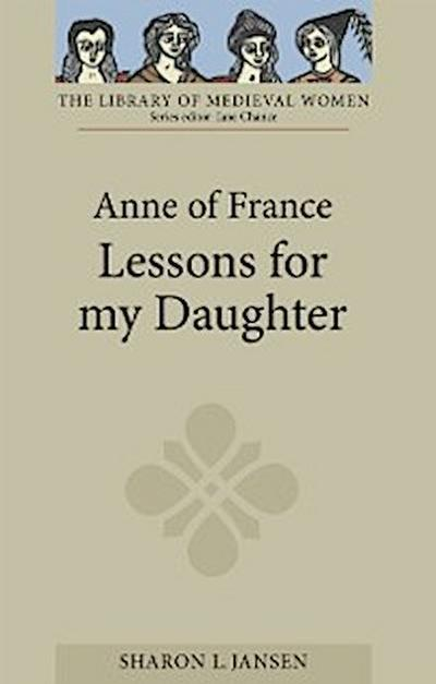 Anne of France: <I>Lessons for my Daughter</I>