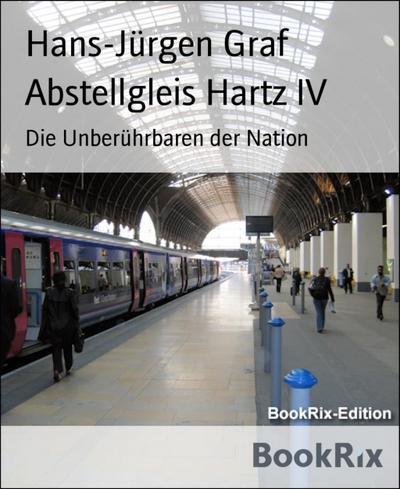 Abstellgleis Hartz IV