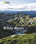 Wilde Alpen   ; Deutsch; , 200 farb. Fotos -