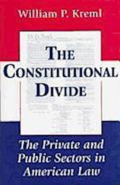 The Constitutional Divide: The Private and Public Sectors in American Law