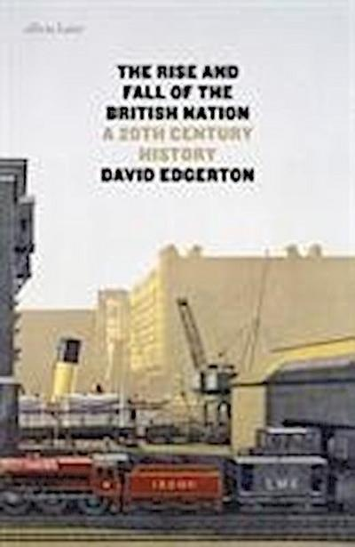 The Rise and Fall of the British Nation