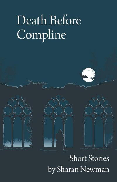 Death Before Compline: Short Stories by Sharan Newman