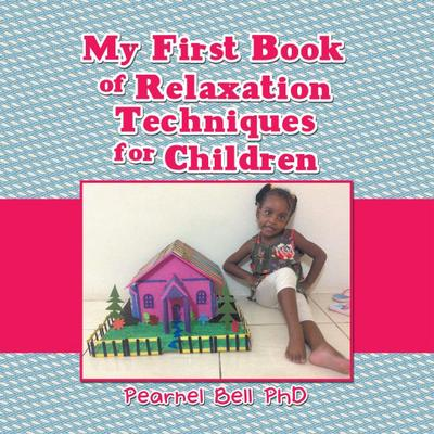 My First Book of Relaxation Techniques for Children