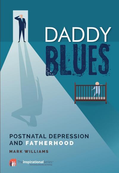 Daddy Blues: Postnatal Depression and Fatherhood