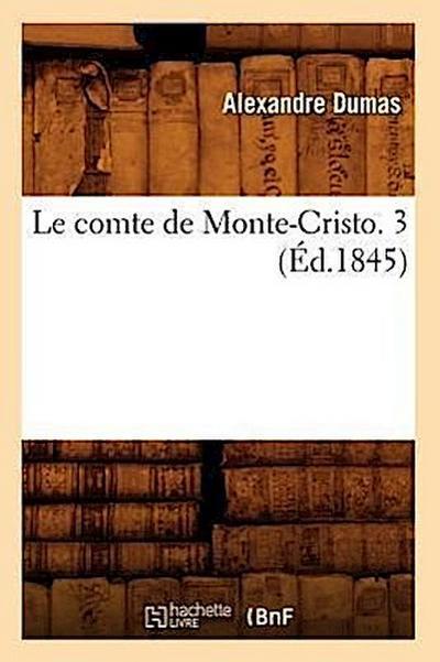 Le Comte de Monte-Cristo. 3 (Éd.1845)