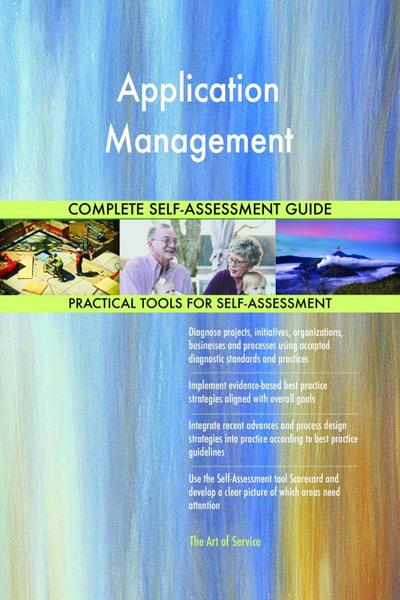 Application Management Complete Self-Assessment Guide