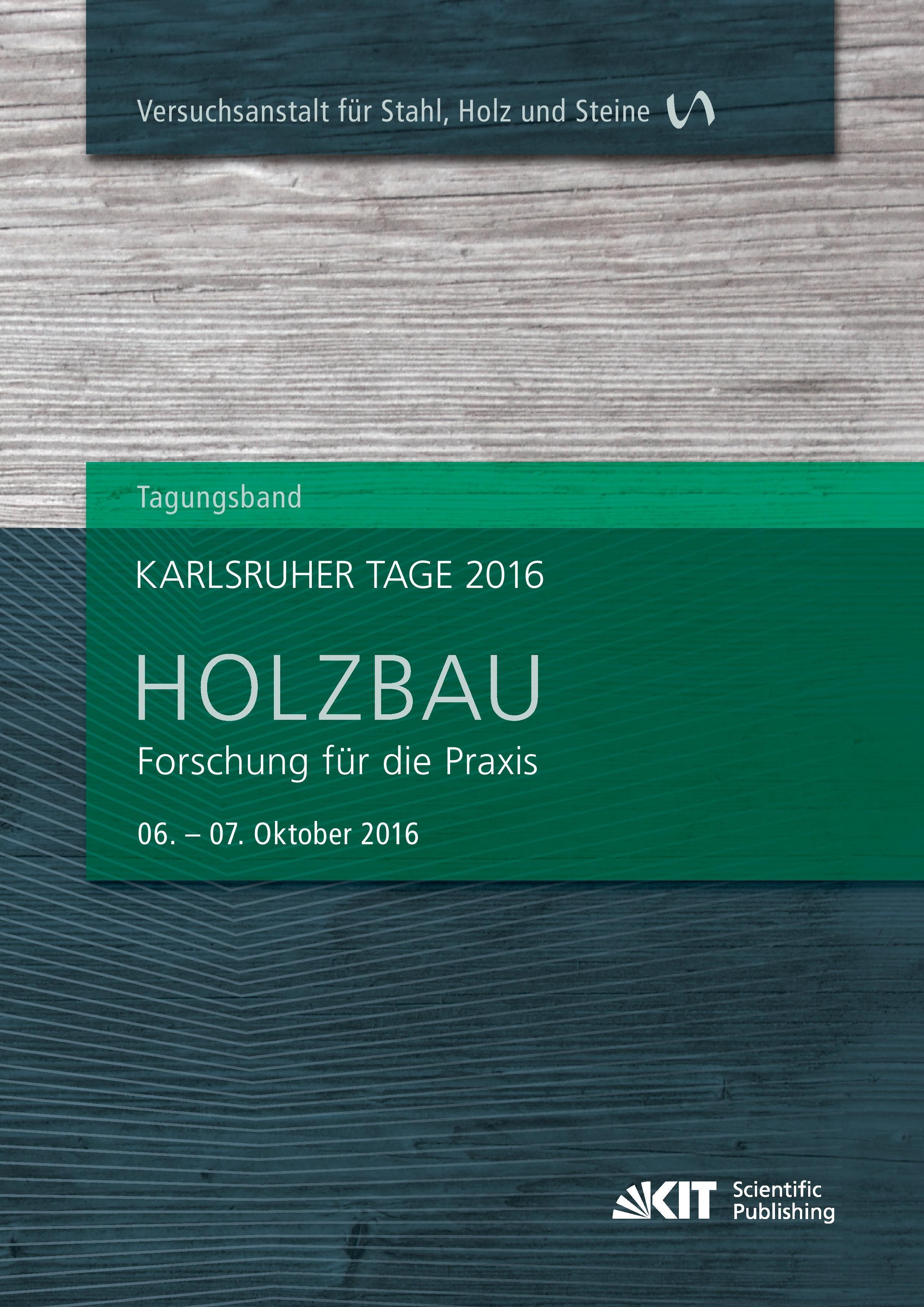 Karlsruher Tage 2016 - Holzbau : Forschung für die Praxis,   ... 9783731505778