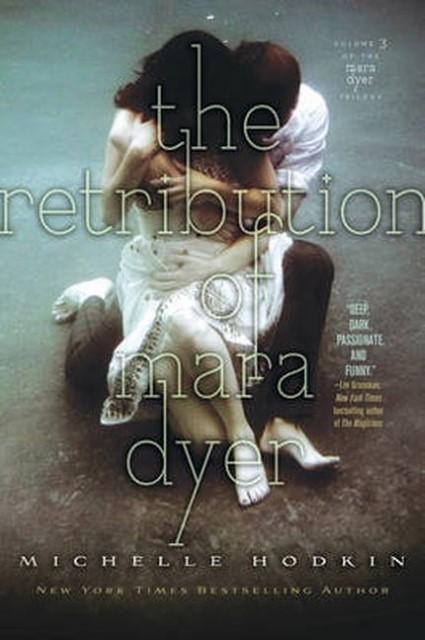 The Retribution of Mara Dyer   Michelle Hodkin    9781471122002