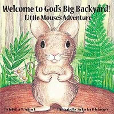 Welcome to God's Big Backyard