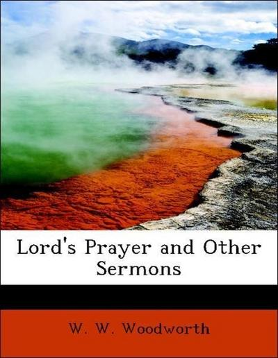 Lord's Prayer and Other Sermons