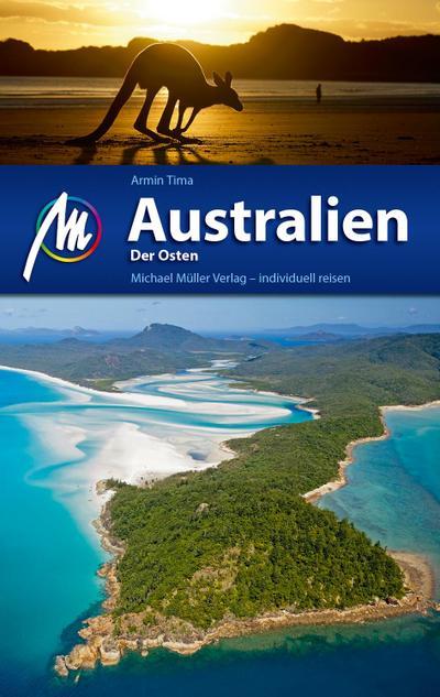 Australien - Der Osten Reiseführer Michael Müller Verlag; Individuell reisen mit vielen praktischen Tipps.; Deutsch; 257 farb. Fotos