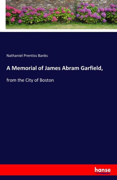 A Memorial of James Abram Garfield,