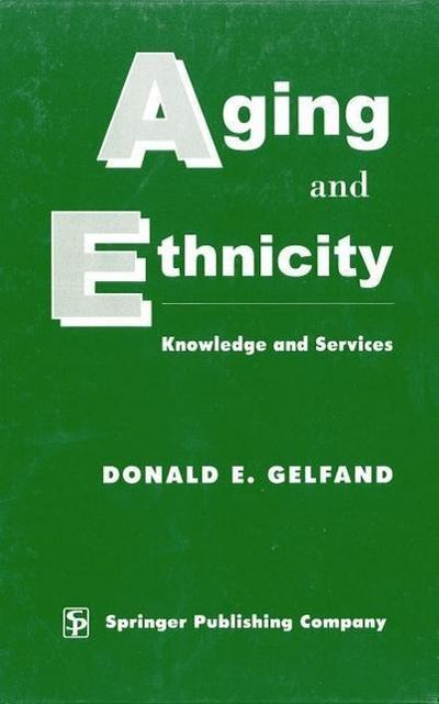 Aging and Ethnicity: Knowledge and Services, Second Edition