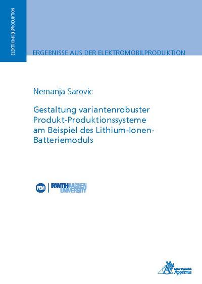 Gestaltung variantenrobuster Produkt-Produktionssysteme am Beispiel des Lithium-Ionen-Batteriemoduls