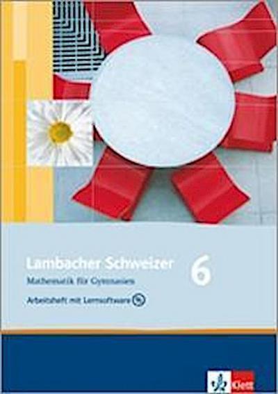 Lambacher Schweizer. 6. Schuljahr. Arbeitsheft plus Lösungsheft und Lernsoftware. Hessen