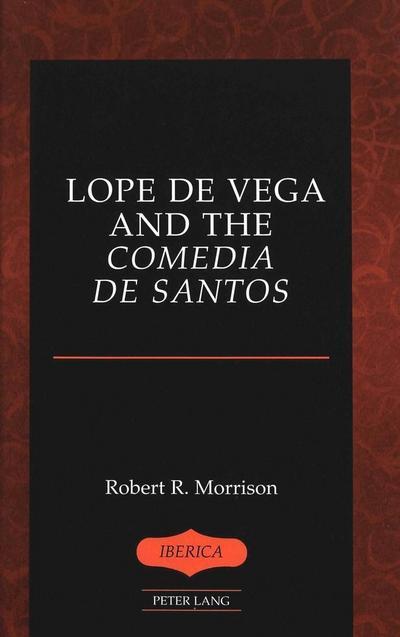 """Lope de Vega and the """"Comedia de Santos"""""""