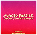 Life On Planet Groove Revisited