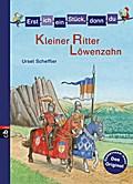 Minibücher für die Schultüte - Erst ich ein Stück, dann du - Kleiner Ritter Löwenzahn (Erst ich ein Stück... Minibücher für die Schultüte, Band 3)