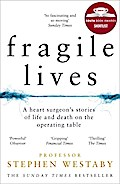 Fragile Lives: A Heart Surgeon's Stories of L ...