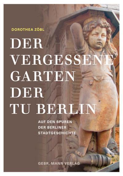 Der vergessene Garten der TU Berlin