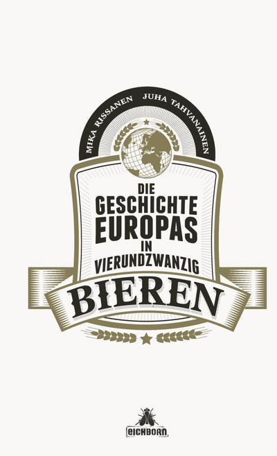 Die Geschichte Europas in 24 Bieren; Übers. v. Schrey-Vasara, Gabriele; Deutsch