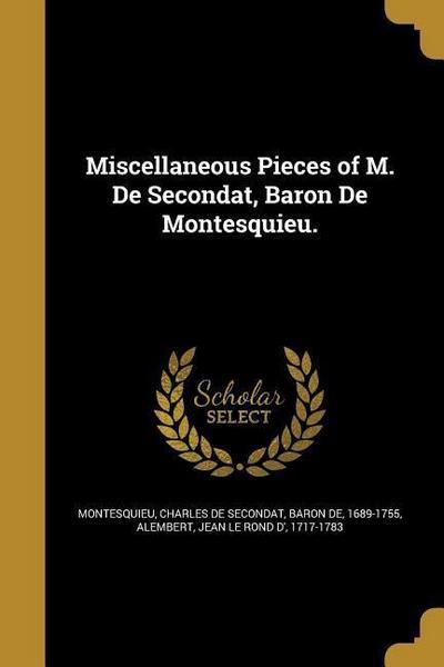 MISC PIECES OF M DE SECONDAT B