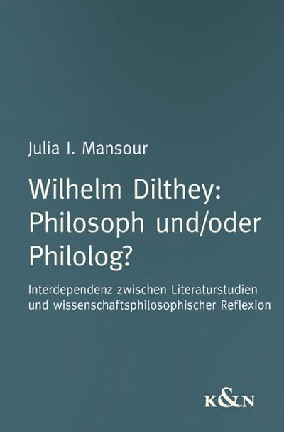 Wilhelm Dilthey Philosoph und/oder Philolog?