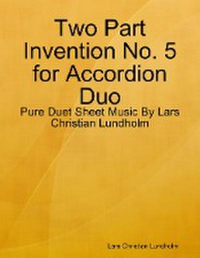 Two Part Invention No. 5 for Accordion Duo - Pure Duet Sheet Music By Lars Christian Lundholm