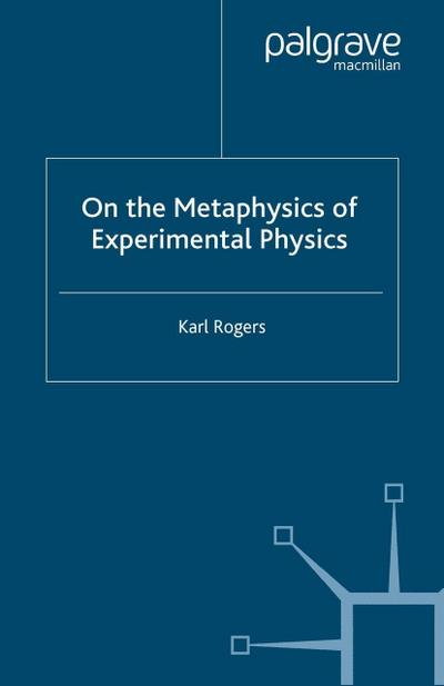 On the Metaphysics of Experimental Physics