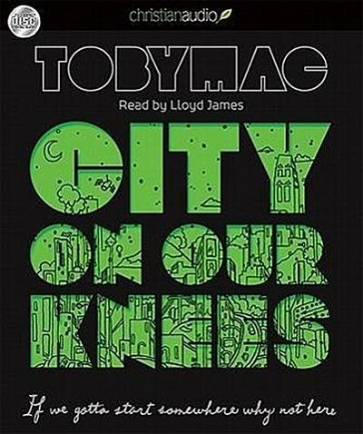 City on Our Knees: If You Gotta Start Somewhere, Why Not Here