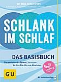 Schlank im Schlaf: Das Basisbuch. Die revolut ...