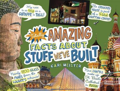 Totally Amazing Facts about Stuff We've Built