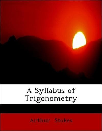 A Syllabus of Trigonometry