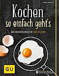 Kochen - so einfach geht's: Das Grundkochbuch ...