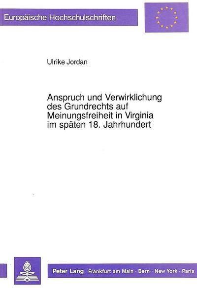 Anspruch und Verwirklichung des Grundrechts auf Meinungsfreiheit in Virginia im späten 18. Jahrhundert