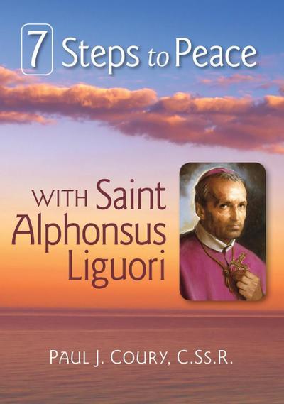 7 Steps to Peace With St. Alphonsus Liguori