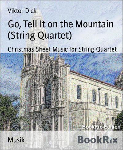 Go, Tell It on the Mountain (String Quartet)