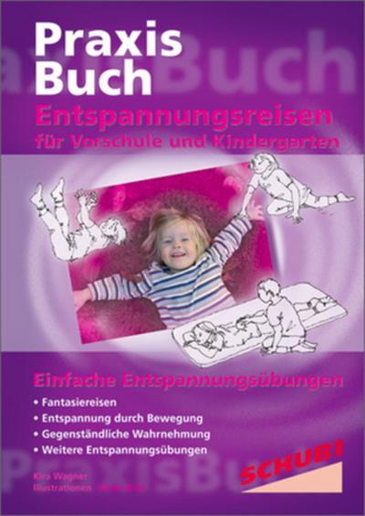 Praxisbuch Entspannungsreisen für Vorschule und Kindergarten