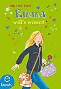 Emma will`s wissen - Maja von Vogel