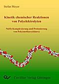 Kinetik chemischer Reaktionen von Polyelektrolyten Ni(II)-Komplexierung und Protonierung von Poly(methacrylsäure)