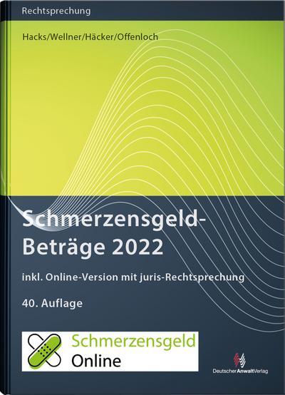 SchmerzensgeldBeträge 2022 (Buch mit Online-Zugang)