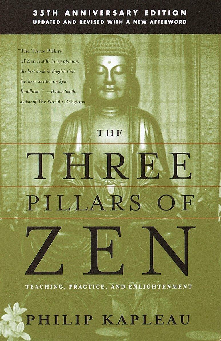 The Three Pillars of Zen Roshi P. Kapleau