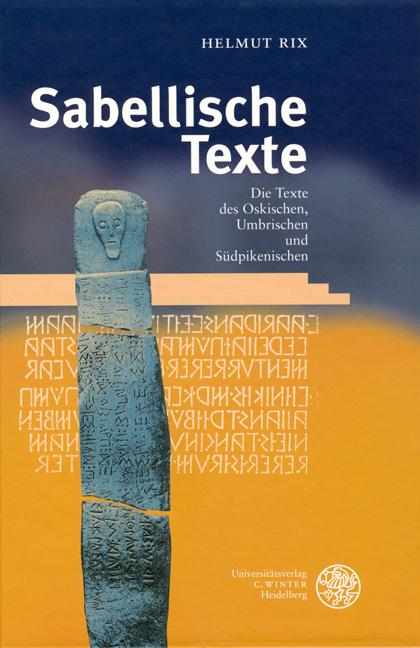Sabellische Texte. Die Texte des Oskischen, Umbrischen und Südpikenischen H ...