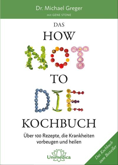 Das HOW NOT TO DIE Kochbuch