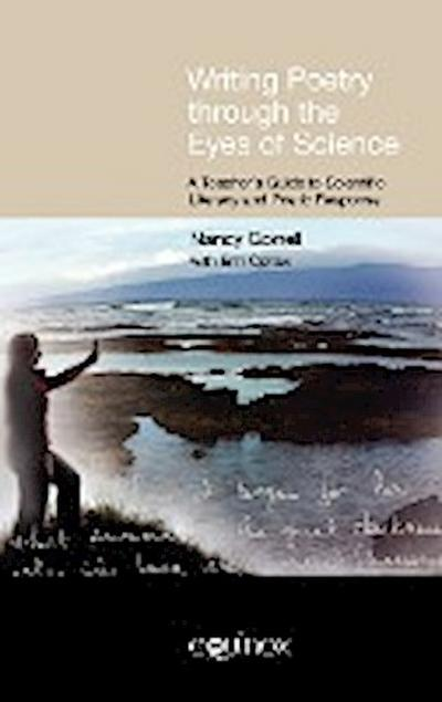 Writing Poetry Through the Eyes of Science: A Teacher's Guide to Scientific Literacy and Poetic Response